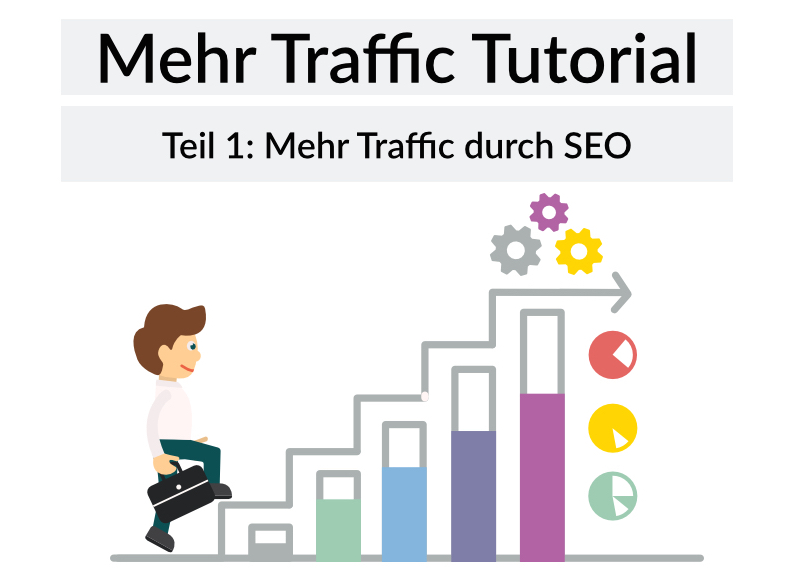 Mehr Traffic Tutorial - Teil 1: Mehr Traffic durch SEO