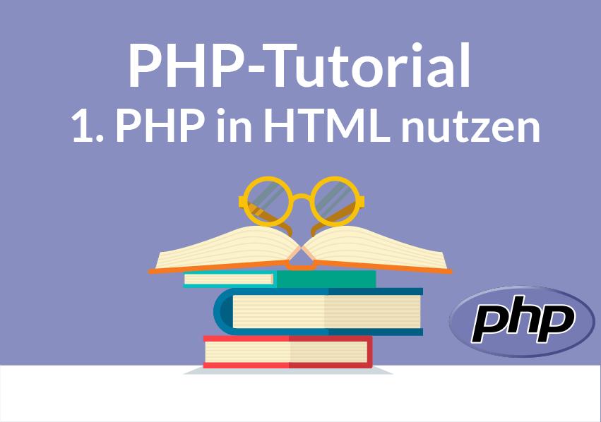 PHP in HTML nutzen